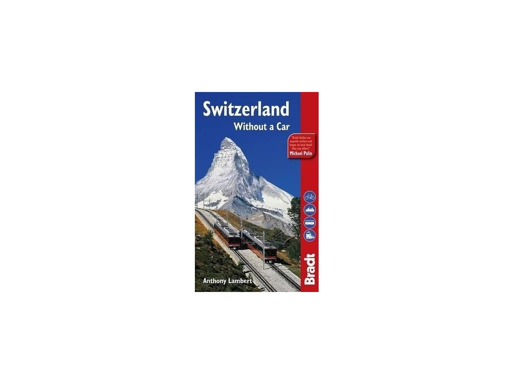 Switzerland without a car 4th edition 2009 Bradt