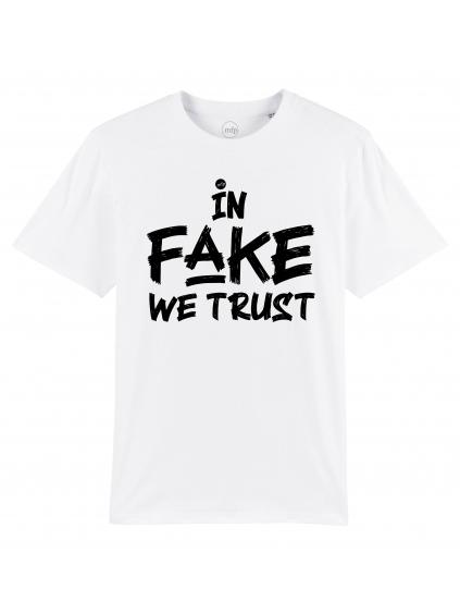 triko s potiskem in fake we trust bílé