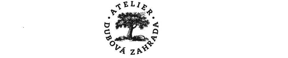 Ateliér Dubová Zahrada