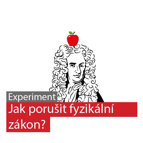 Jak porušit fyzikální zákon?