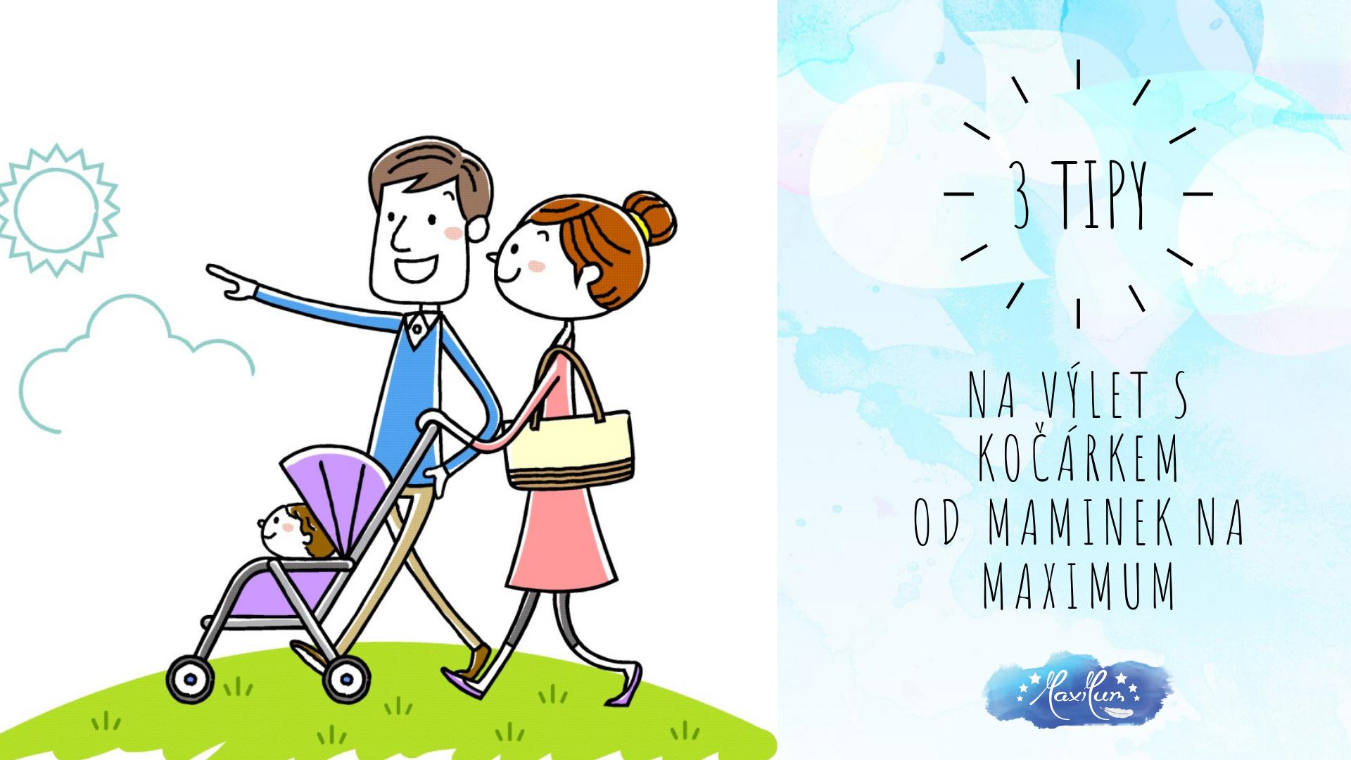 3 tipy na výlet s kočárkem od maminek na maxiMUM