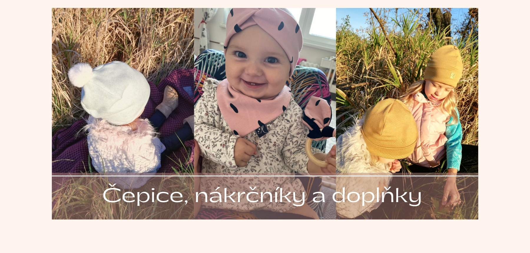 Čepice, nakrčníky a další doplňky pro děti i maminky, které najdete v naší nabídce.