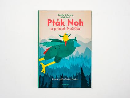 Pták Noh a ptáček Nožička - Ohňový mužíček Pinďula Panďula