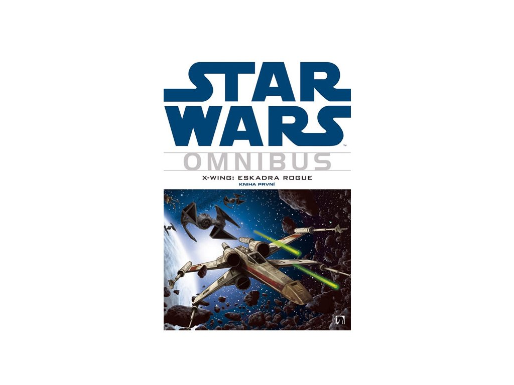 Star Wars - X-Wing 1 - Eskadra Rogue (omnibus)