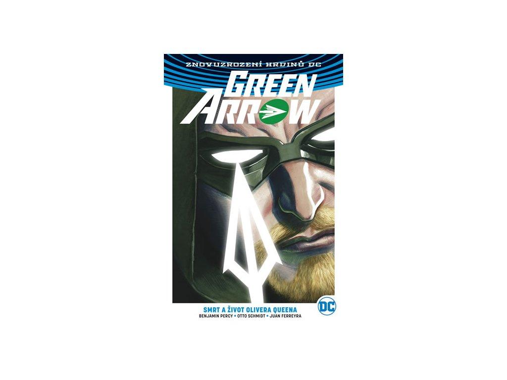 Green Arrow 1 - Smrt a život Olivera Queena