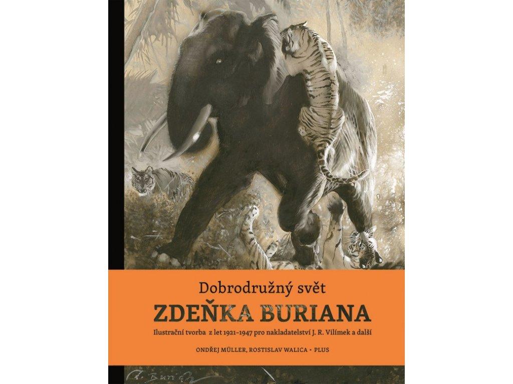 Dobrodružný svět Zdeňka Buriana (kniha s ilustracemi)