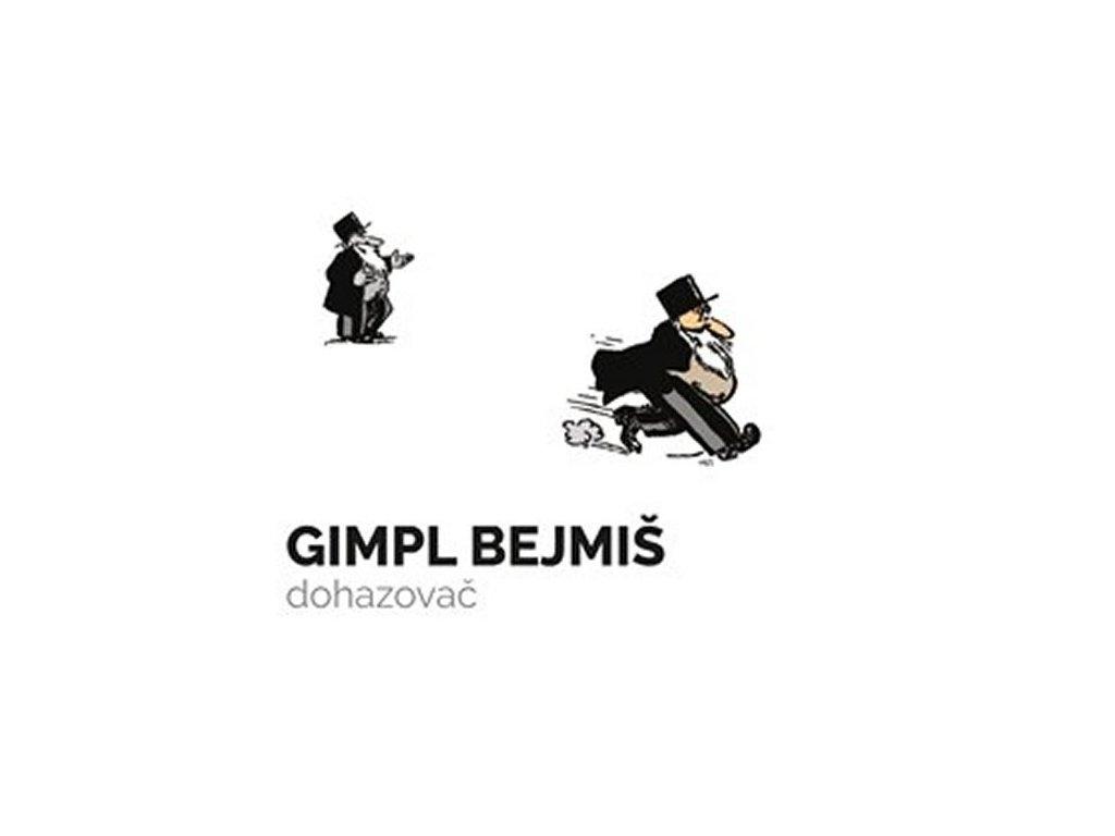 Gimpl Bejmiš, dohazovač