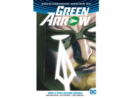 Green Arrow 1 - Smrt a život Olivera Queena