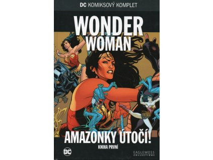 DCKK 99:Wonder Woman - Amazonky útočí! Kniha první (nový)