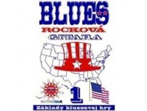 Blues Rocková Gitara -1: Základy bluesovej hry + CD