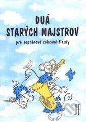 noty Inform Duá starých majstrov pre sopránové zobcové flauty (pre deti)
