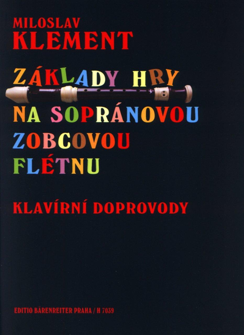 noty Inform Základy hry na sopránovou zobcovou flétnu - Miloslav Klement (klavírne doprovody)