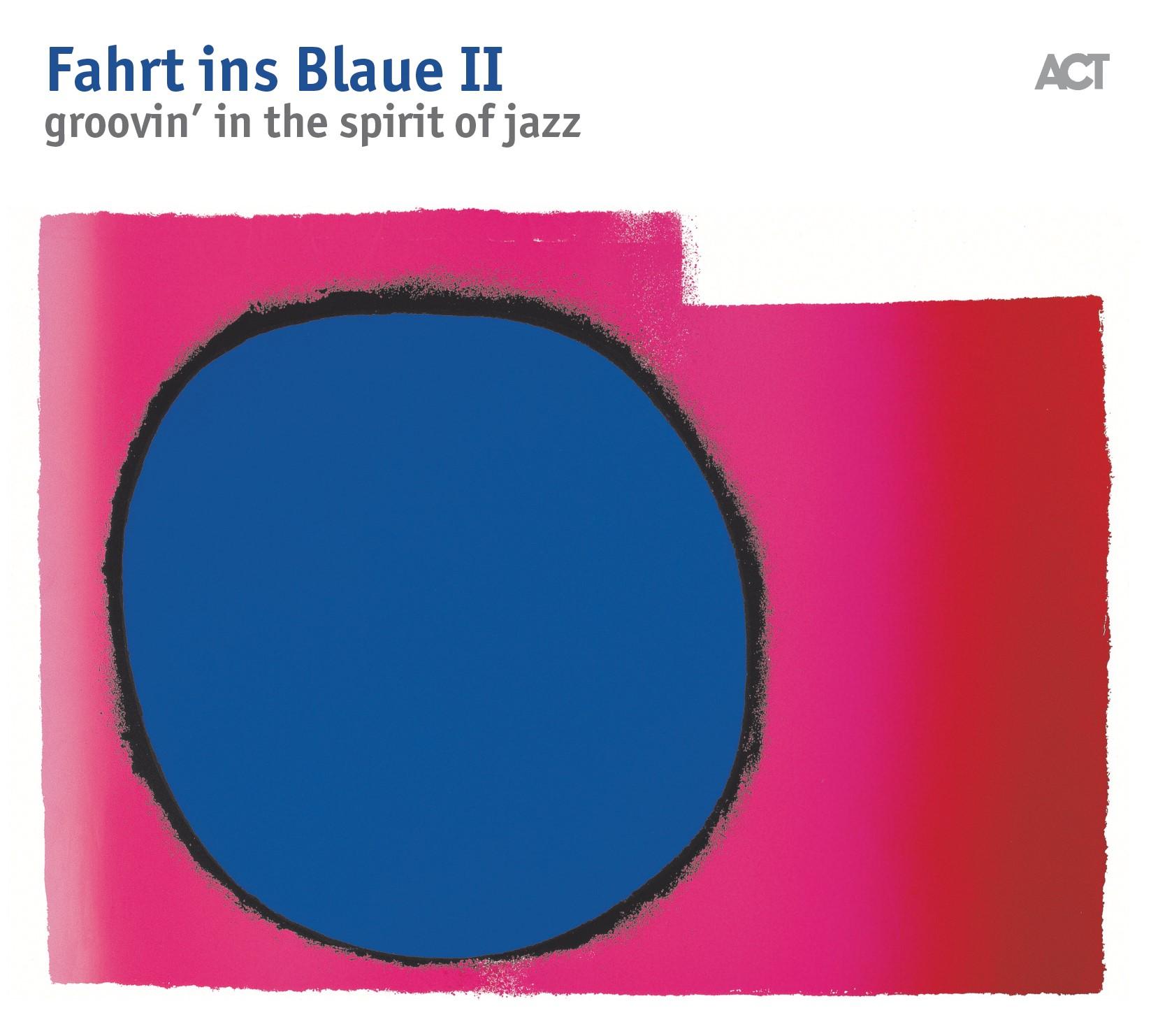 ACT Various – Fahrt Ins Blaue II - Groovin' In The Spirit Of Jazz