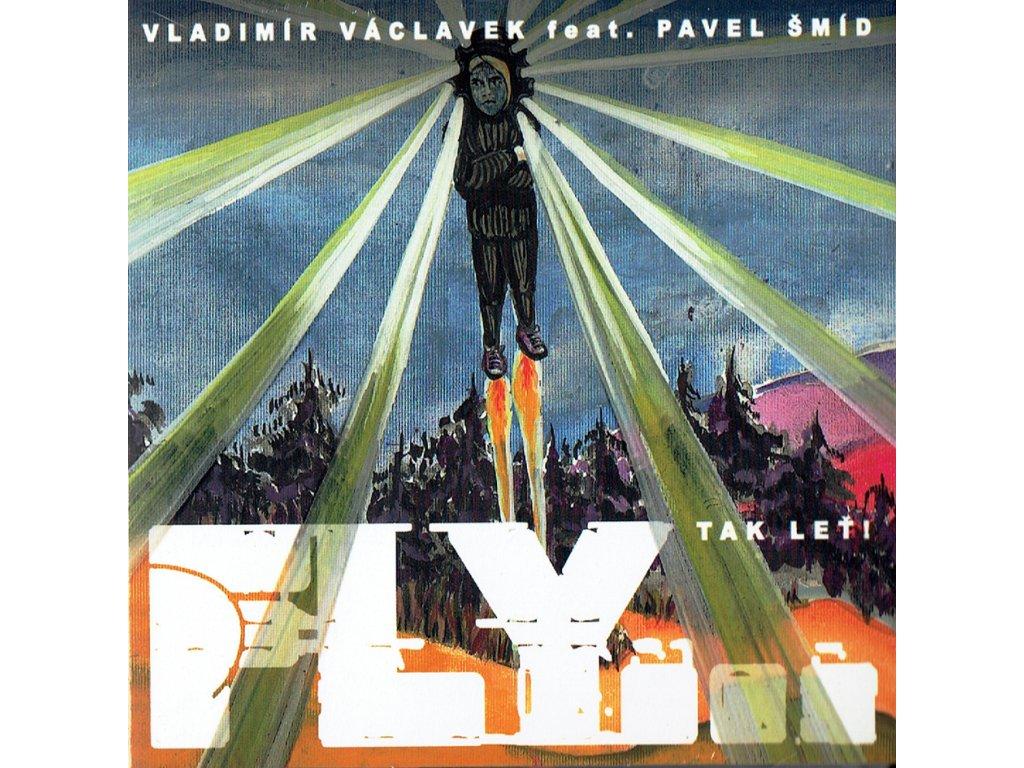Vladimír Václavek a Pavel Šmíd - Fly... tak leť (2021)