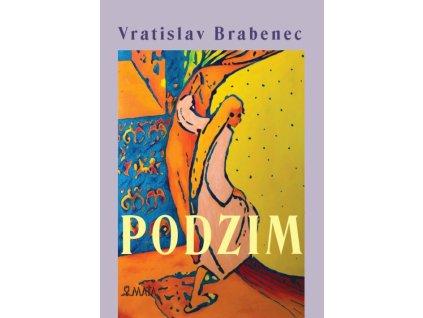 Vratislav Brabenec Podzim (2021)