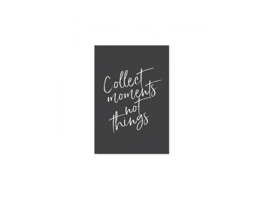Pohlednice - Collect moments not things