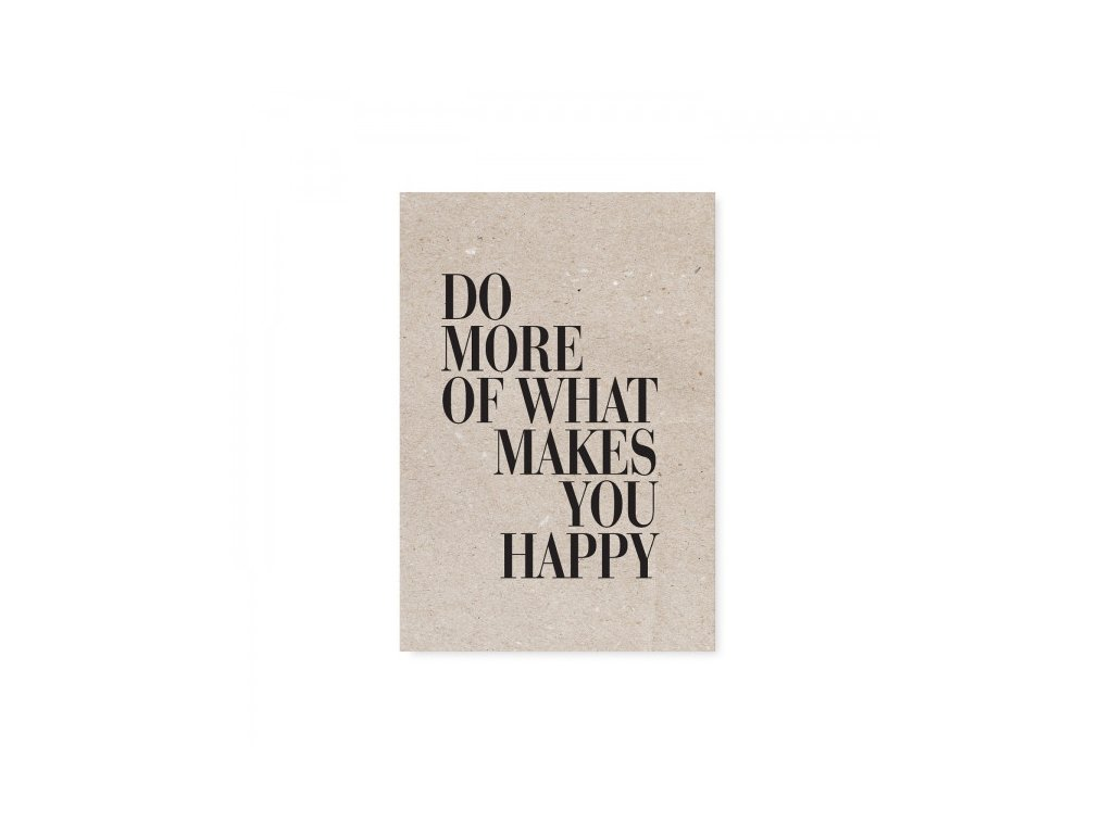 Pohlednice - Do more of what makes you happy
