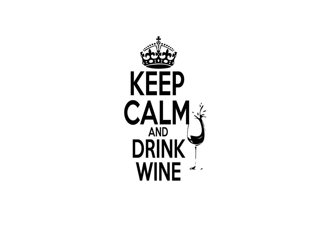 Keep calm and DRINK WINE s