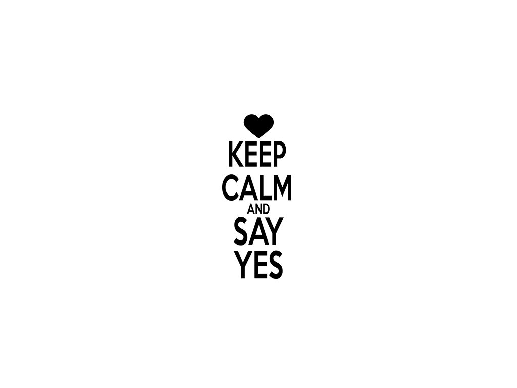 Keep calm and SAY YES VR