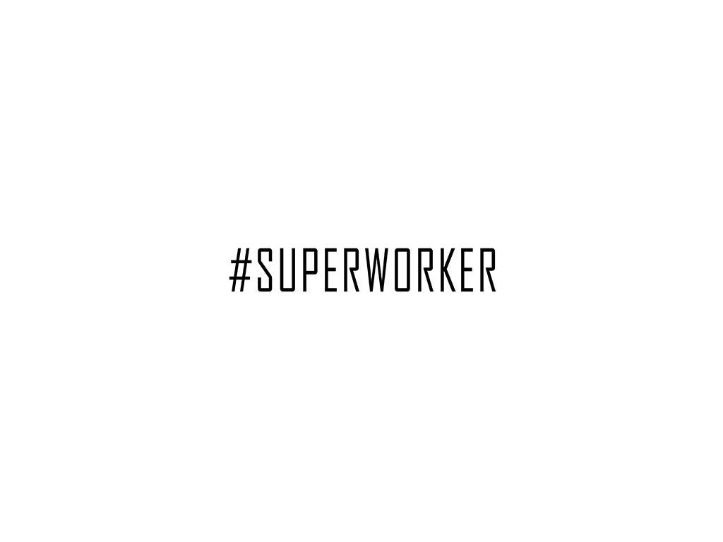 Superworker