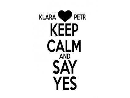 Keep calm and SAY YES JMÉNA VR