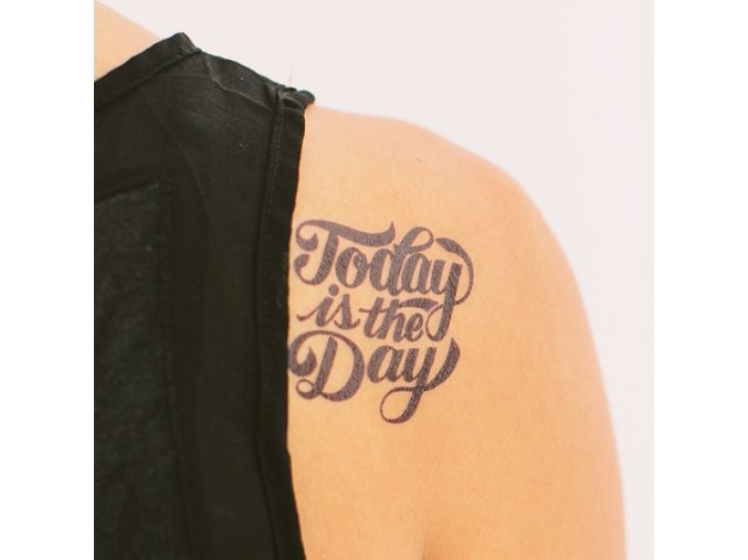 Tetovačka Tattly Typografie Today is the Day