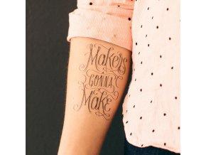 Tetovačka Tattly Typografie Makers Gonna Make