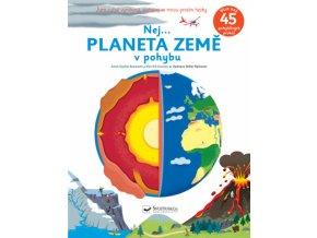 Nej... PLANETA ZEMĚ v pohybu kniha pro děti