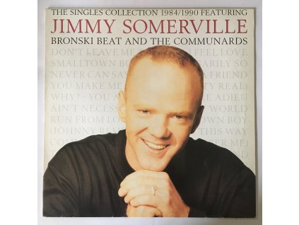 Jimmy Somerville / Bronski Beat / The Communards: The Singles Collection 1984/1990