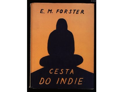 FOSTER, Edward Morgan: Cesta do Indie