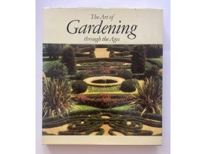 WENGEL, Tassillo: The Art of Gardening through the Ages