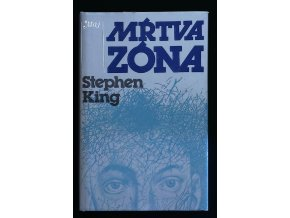 KING, Stephen: Mŕtva zóna
