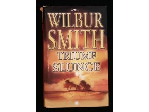 SMITH, Wilbur: Triumf slunce