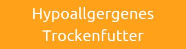 HYPOALLGERGENES TROCKENFUTTER FÜR HUNDE