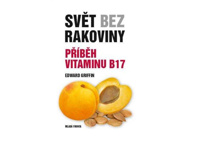 Svět bez rakoviny - Příběh vitaminu B17
