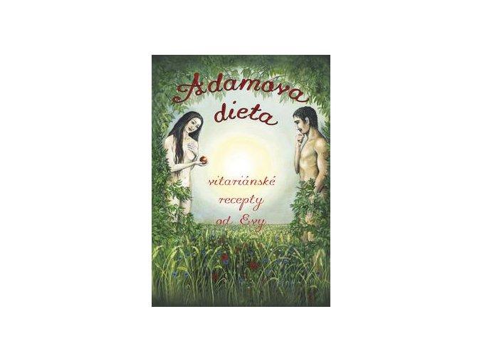 Adamova dieta - Vitariánské recepty od Evy (Eva Neumannová)