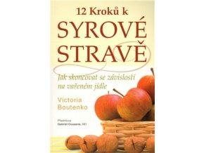 12 kroků k syrové stravě (Victoria Boutenková)