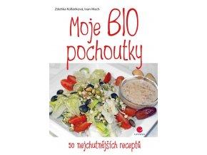 Moje BIO pochoutky - 50 nejchutnějších receptů (Kolláriková Zdeňka, Mach Ivan)