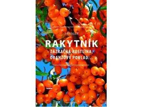 Rakytník - Zázračná rostlina, oranžový poklad (Jiří Bajer)