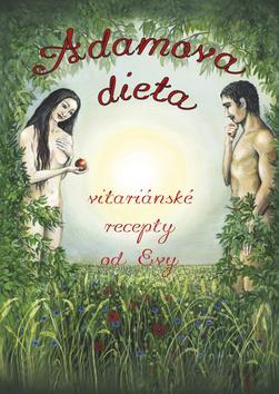 Práh Adamova dieta - Vitariánské recepty od Evy