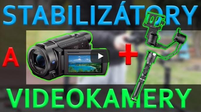 Stabilizátory a videokamery - jak to je?