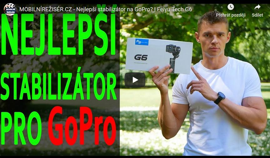Nejlepší stabilizátor na GoPro? | Feiyu Tech G6