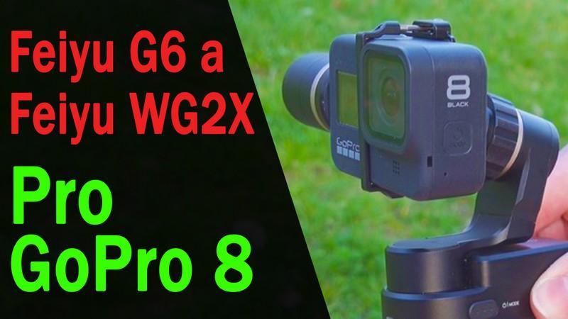 GoPro 8 na stabilzátorech Feiyu G6 a WG2X - Jak to funguje?