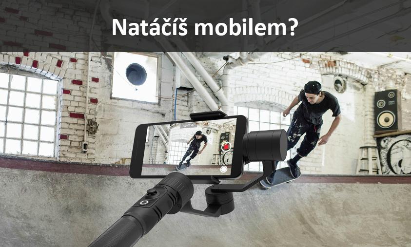 Natáčím videa mobilním telefonem