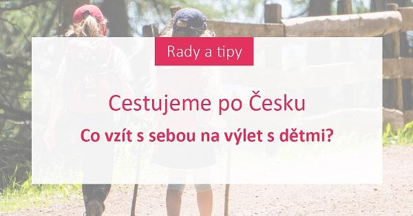 Cestujeme po Česku: Co vzít s sebou na výlet s dětmi?
