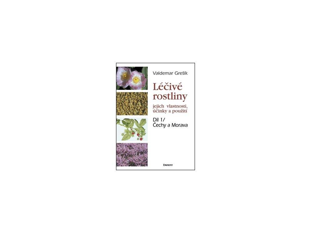 Léčivé rostliny. Jejich vlastnosti, účinky a použití 1. díl