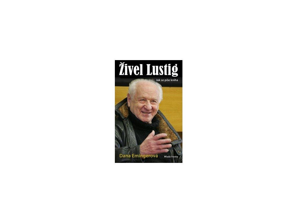 Živel Lustig. Jak se píše kniha
