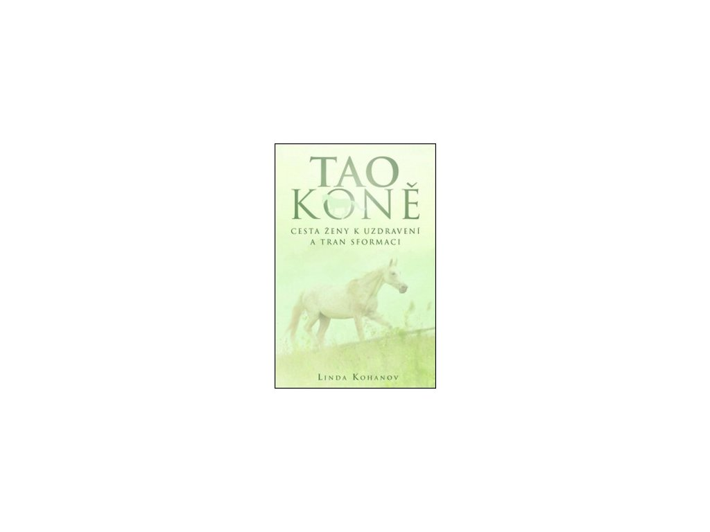 Tao koně. Cesta ženy k uzdravení a transformaci