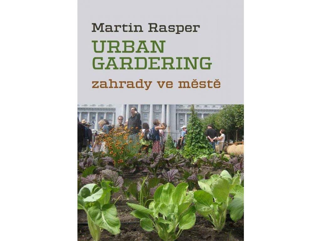 Urban gardering. Zahrady ve městě