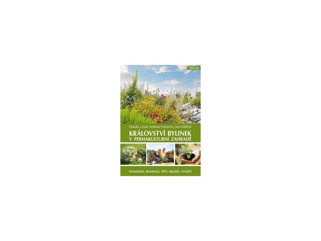 Království bylinek v permakulturní zahradě